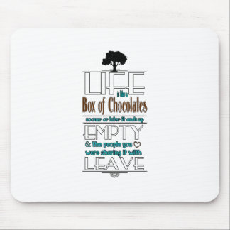 Life is Like a Box of Chocolates Quote Print Mouse Pad