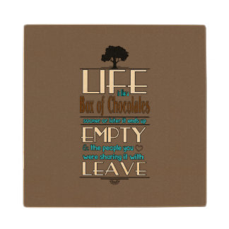 Life is Like a Box of Chocolates Quote Print Wood Coaster