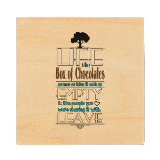 Life is Like a Box of Chocolates Quote Print Wooden Coaster