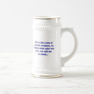 Life is like a box of colored condoms - Stein Coffee Mug