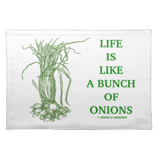 Life Is Like A Bunch Of Onions Cloth Placemat
