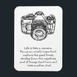 "Life is like a camera quote magnet<br><div class=""desc"">A black and white magnet with a picture of a camera with an enlightening and motivating quote about life and how we should tune our perspective. &quot;Life is like a camera. Focus on what's important, capture the good times, develop from the negatives, and if things don't turn out – take...</div>"