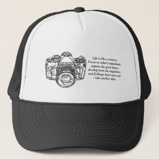Life is like a camera quote trucker hat