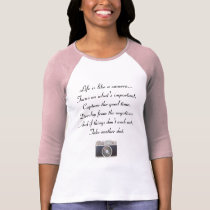 Life is like a camera T-Shirt