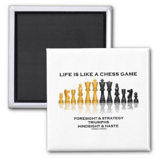 Life Is Like A Chess Game Foresight Strategy Haste Fridge Magnets