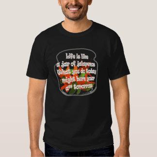 Life Is Like A Jar of Jalapenos... Dark Shirt