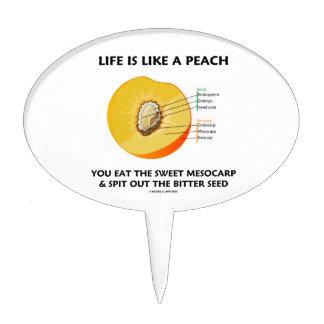 Life Is Like A Peach Eat Sweet Mesocarp Food Humor Cake Topper