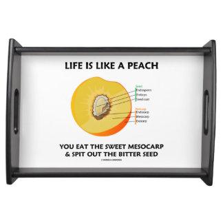 Life Is Like A Peach Eat Sweet Mesocarp Food Humor Serving Tray