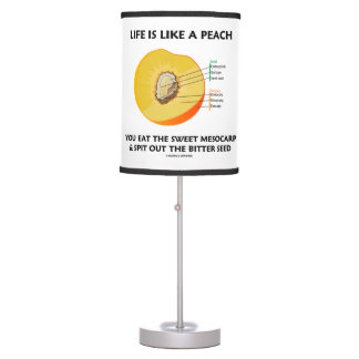 Life Is Like A Peach Eat Sweet Mesocarp Food Humor Table Lamp
