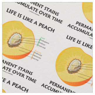 Life Is Like A Peach Permanent Stains Accumulate Fabric