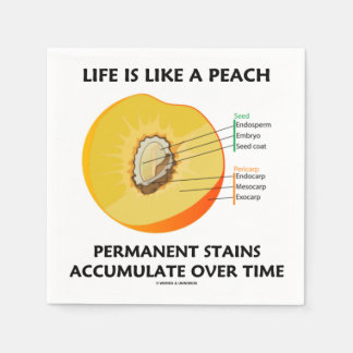 Life Is Like A Peach Permanent Stains Accumulate Paper Napkin