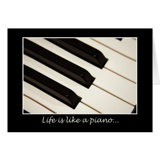 Life is like a piano greeting card