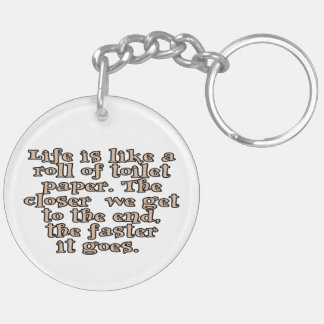 Life is like a roll of toilet paper... Double-Sided round acrylic keychain