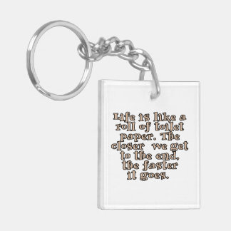 Life is like a roll of toilet paper... Double-Sided square acrylic keychain
