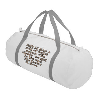 Life is like a roll of toilet paper... duffle bag