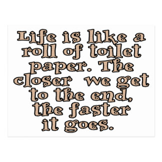 Life is like a roll of toilet paper... postcard