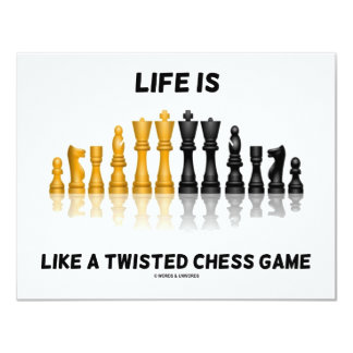 Life Is Like A Twisted Chess Game (Chess Set) Card