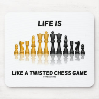 Life Is Like A Twisted Chess Game (Chess Set) Mouse Pad