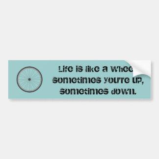 Life is Like a Wheel Bumper Sticker Car Bumper Sticker