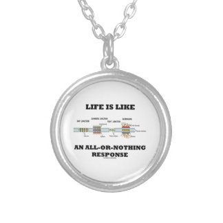 Life Is Like An All-Or-Nothing Response Jewelry