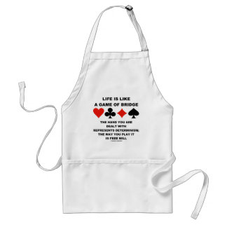 Life Is Like Game Of Bridge Determinism Free Will Adult Apron