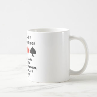 Life Is Like Game Of Bridge Determinism Free Will Coffee Mug