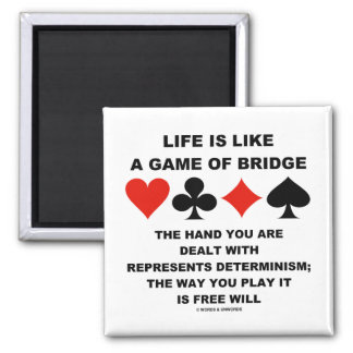 Life Is Like Game Of Bridge Determinism Free Will Magnet