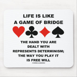 Life Is Like Game Of Bridge Determinism Free Will Mouse Pad
