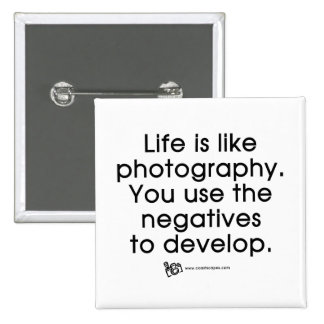 Life Is Like Photography Pinback Buttons
