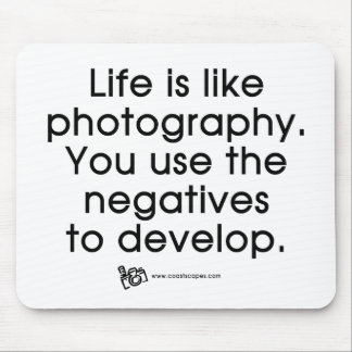 Life Is Like Photography Mouse Pad