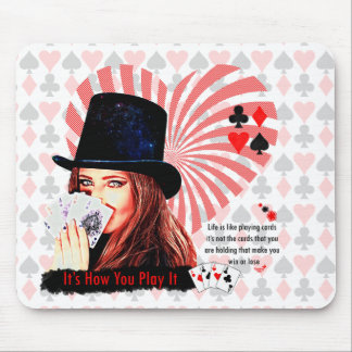 Life is like playing cards mouse pad
