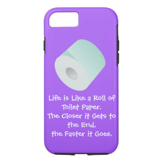 Life is Like Toilet Paper Over the Hill Old Age iPhone 8/7 Case