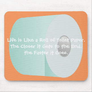 Life is Like Toilet Paper Over the Hill Old Age Mousepads