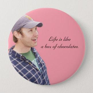 Life is likea box of chocolates. pinback button