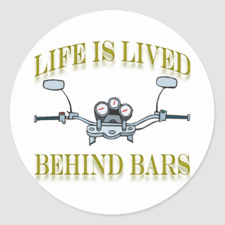 Life Is Lived Behind Bars Classic Round Sticker