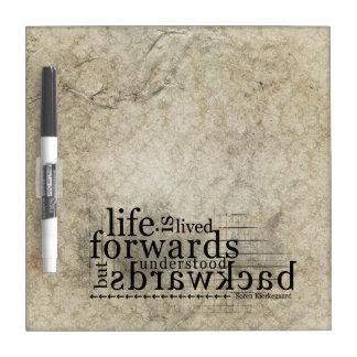 Life is Lived Forwards Understood Backwards Dry Erase Boards