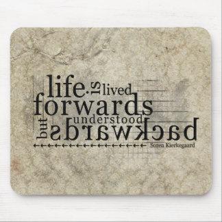 Life is Lived Forwards Understood Backwards Mouse Pad