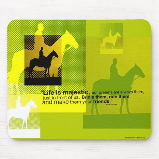 Life is majestic mouse pad