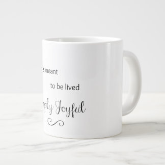 Life is Meant to be Lived Simply Joyful Mug