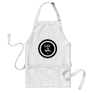 Life is Meh Adult Apron