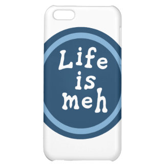 Life is Meh iPhone 5C Cover