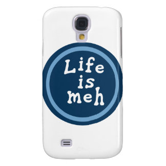 Life is Meh Samsung Galaxy S4 Cases
