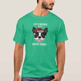 Life is Merrier with a Boston Terrier T-Shirt