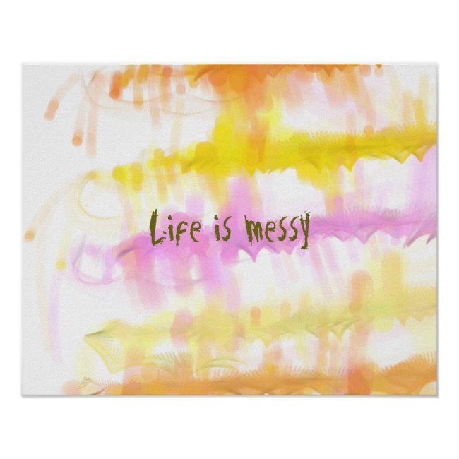 Life is messy Abstract Dripping Paint Stripes