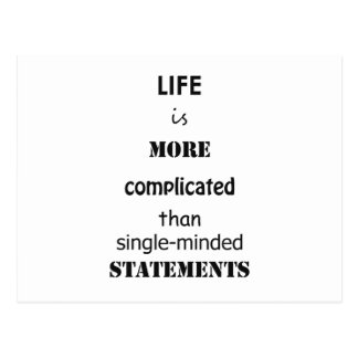 Life is more complicated than single-minded . . . postcard