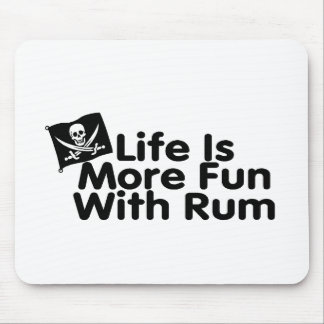 Life Is More Fun With Rum Mouse Pad