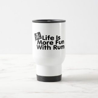 Life Is More Fun With Rum Travel Mug