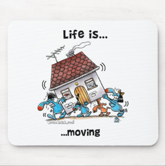 Life is Moving Mouse Pad