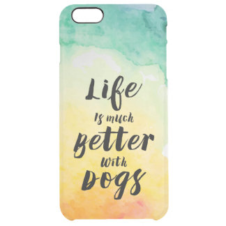 Life Is Much Better With Dogs Text Design Clear iPhone 6 Plus Case
