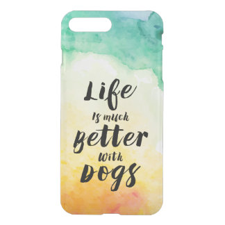 Life Is Much Better With Dogs Text Design iPhone 7 Plus Case